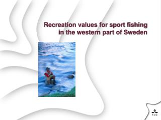 Recreation values for sport fishing in the western part of Sweden