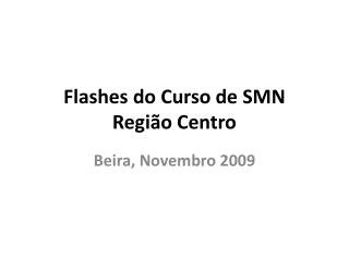 Flashes do Curso de SMN  Região Centro