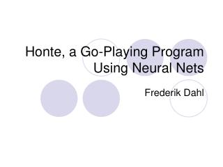 Honte, a Go-Playing Program Using Neural Nets