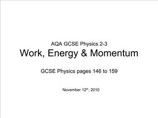 AQA GCSE Physics 2-3 Work, Energy  Momentum