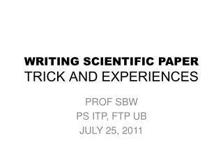 WRITING SCIENTIFIC PAPER TRICK AND EXPERIENCES