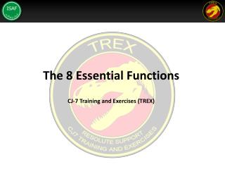 The 8 Essential Functions CJ-7 Training and Exercises (TREX)