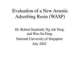 Evaluation of a New Arsenic Adsorbing Resin (WASP)