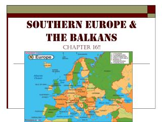Southern Europe & the Balkans chapter 16!!
