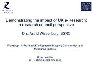 Demonstrating the impact of UK e-Research;  a research council perspective