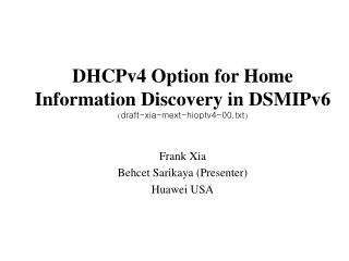 DHCP v4  Option for Home  Information Discovery in  DS MIPv6 ( draft-xia-mext-hioptv4-00.txt )