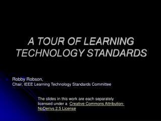 A TOUR OF LEARNING TECHNOLOGY STANDARDS