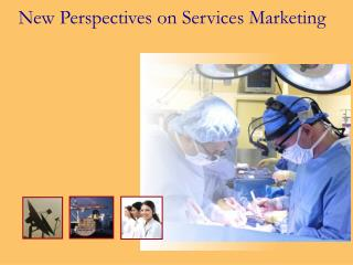 New Perspectives on Services Marketing