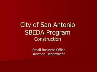 City of San Antonio SBEDA Program Construction