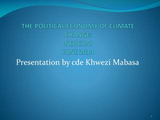 THE POLITICAL ECONOMY OF CLIMATE CHANGE: NEDCOM JUNE 2014