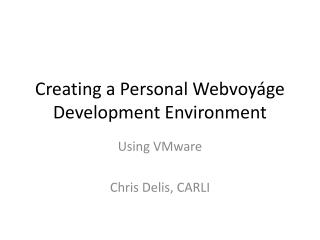Creating a Personal Webvoyáge Development Environment