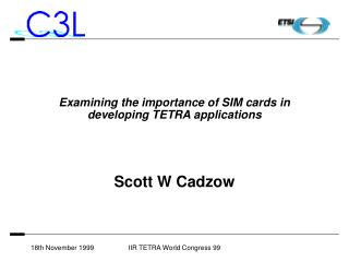 Examining the importance of SIM cards in developing TETRA applications