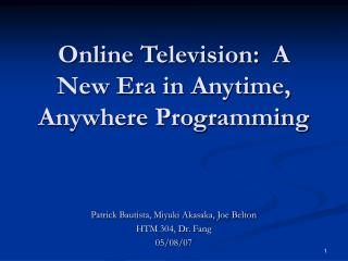 Online Television:  A New Era in Anytime, Anywhere Programming