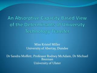An Absorptive Capacity Based View of the Determinants of University Technology Transfer