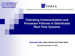 Tolerating Communication and Processor Failures in Distributed Real-Time Systems
