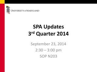SPA Updates 3 rd Quarter 2014