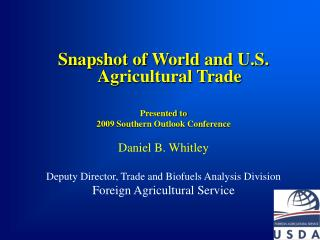 Snapshot of World and U.S. Agricultural Trade Presented to 2009 Southern Outlook Conference