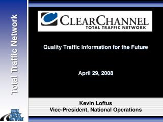 Quality Traffic Information for the Future April 29, 2008