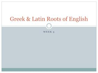 Greek & Latin Roots of English
