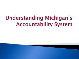 Understanding Michigan's Accountability System