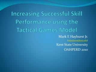Increasing Successful Skill Performance using the Tactical Games Model