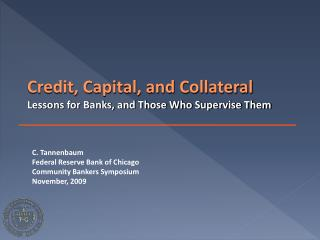 Credit, Capital, and Collateral Lessons for Banks, and Those Who Supervise Them