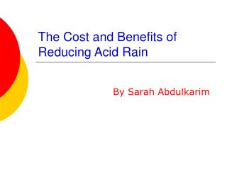The Cost and Benefits of Reducing Acid Rain