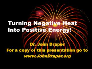 Turning Negative Heat Into Positive Energy!