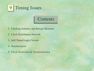 1.  Clocking Schemes and Storage Elements 2.  Clock Distribution Network