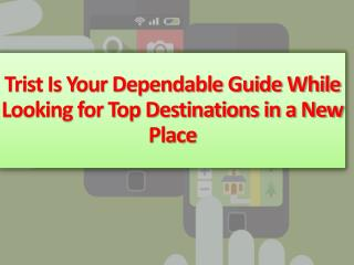 Trist Is Your Dependable Guide While Looking for Top Destin