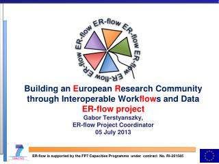 ER-flow is supported by the FP7 Capacities Programme  under  contract  No. RI-261585