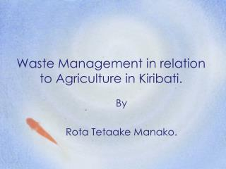 Waste Management in relation to Agriculture in Kiribati.