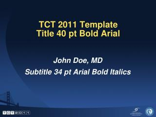 TCT 2011 Template Title 40 pt Bold Arial