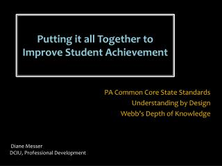 Putting it all Together to Improve Student Achievement