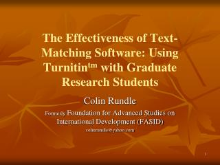 The Effectiveness of Text-Matching Software: Using Turnitin tm  with Graduate Research Students