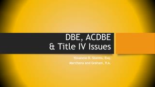 DBE, ACDBE & Title IV Issues