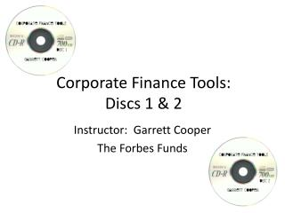 Corporate Finance Tools:   Discs 1 & 2