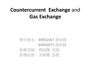 Countercurrent  Exchange  and  Gas Exchange