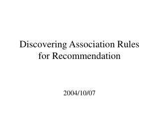 Discovering Association Rules for Recommendation