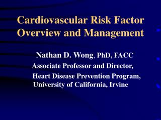 Cardiovascular Risk Factor Overview and Management