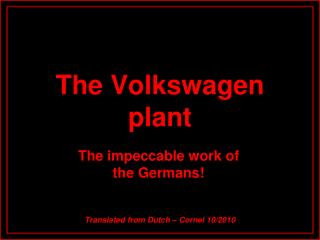 The Volkswagen plant The Volkswagen plant