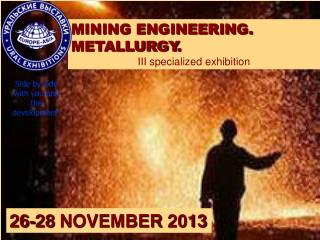 MINING ENGINEERING. METALLURGY . III specialized exhibition