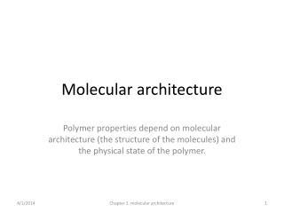 Molecular architecture