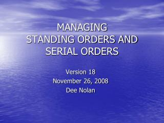 MANAGING STANDING ORDERS AND SERIAL ORDERS