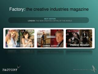 Factory: the creative industries magazine