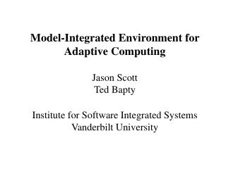 Environment for Model-Integrated Adaptive Computing ATR Application Scenario