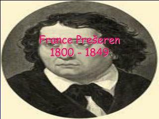 France Prešeren 1800 - 1849