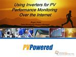 Using Inverters for PV Performance Monitoring Over the Internet