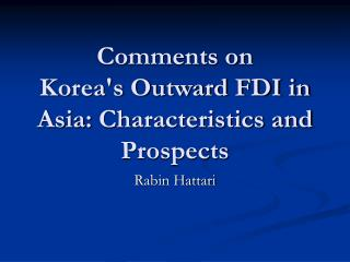Comments on Korea's Outward FDI in Asia: Characteristics and Prospects