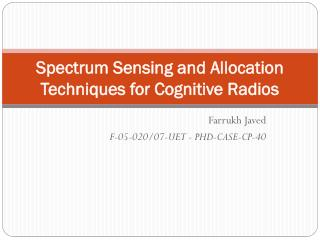 Spectrum Sensing and Allocation Techniques for Cognitive Radios